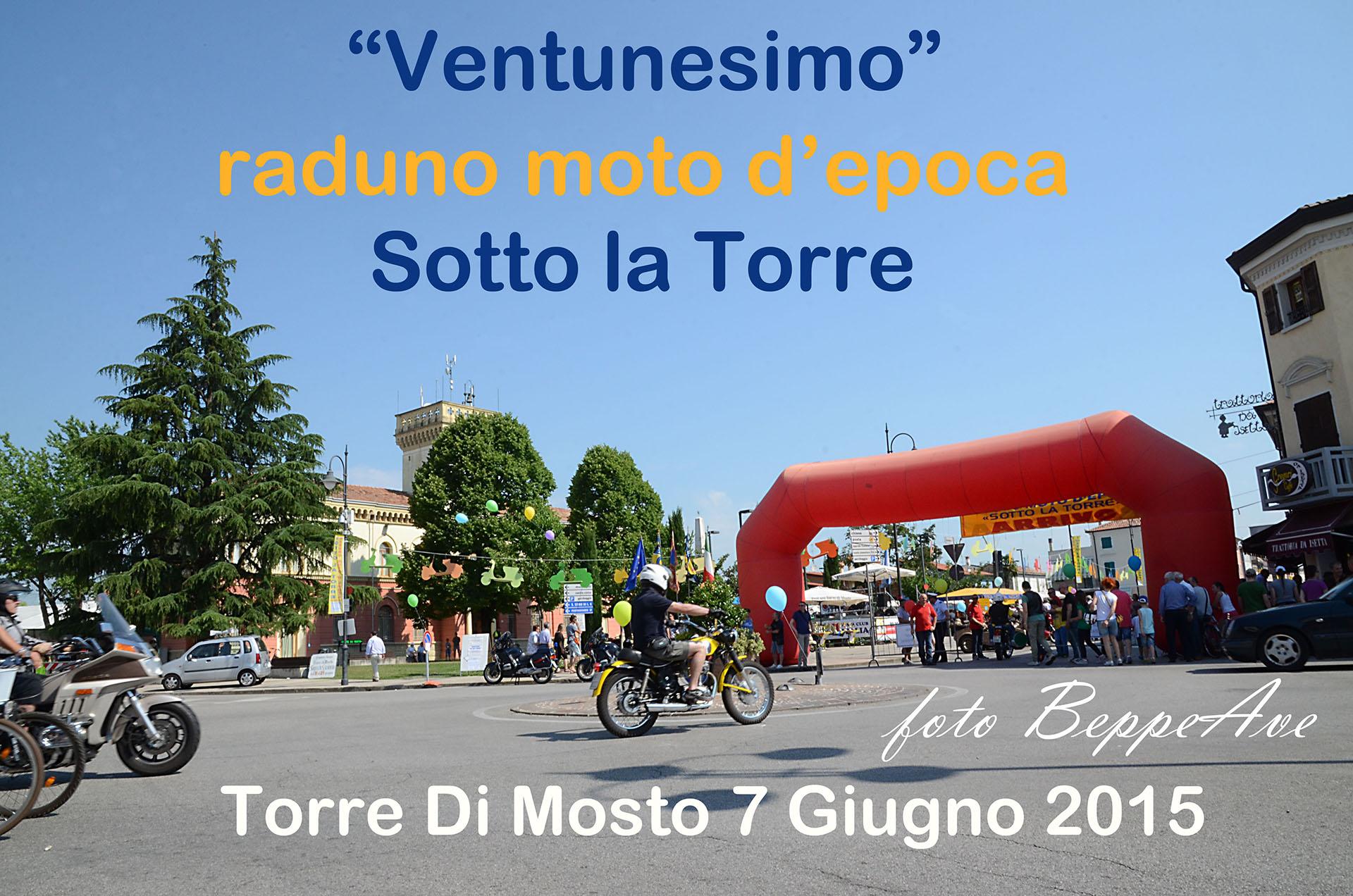 "21° Raduno Moto d'epoca ""Sotto la Torre"". 7 Giugno 2015"